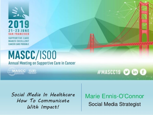 Marie Ennis-O'Connor Social Media Strategist Social Media In Healthcare How To Communicate With Impact!