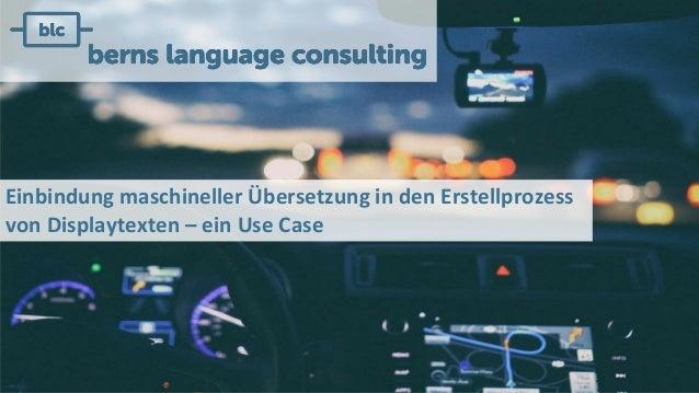 Einbindung maschineller Übersetzung in den Erstellprozess von Displaytexten – ein Use Case