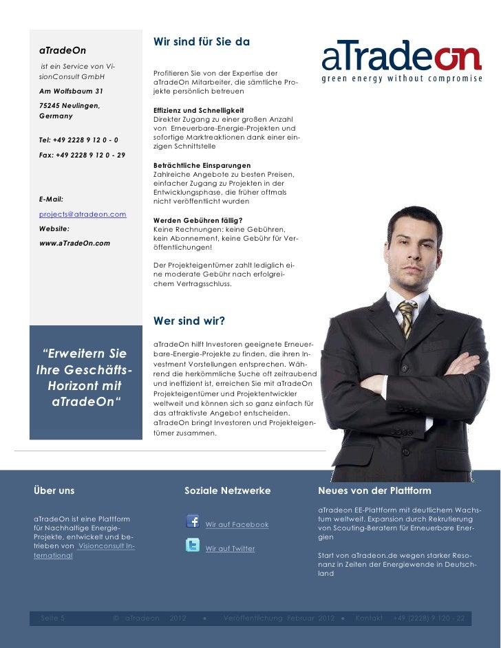 Wir sind für Sie da aTradeOn  ist ein Service von Vi- sionConsult GmbH               Profitieren Sie von der Expertise der...