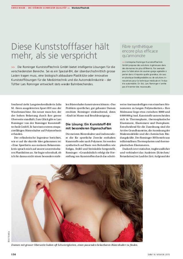SWISS MADE – DIE STÄRKEN SCHWEIZER QUALITÄT >>Werkstofftechnik 154 SMM 16 MSM 06 2015 Diese Kunststofffaser hält mehr, a...