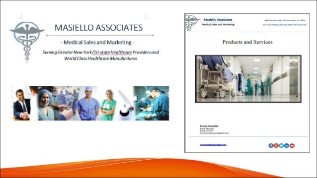 • What is Masiello Associates? – Greater NYC Metro Area territory – Incorporated S-Corp – Direct vendor to hospital system...