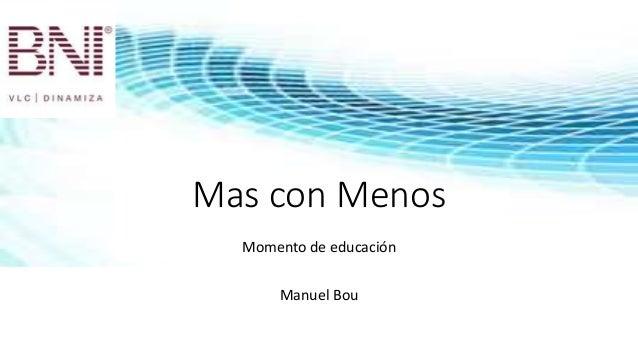 Mas con Menos Momento de educación Manuel Bou