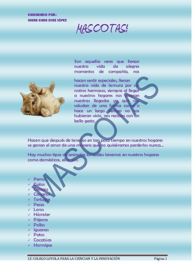 ELABORADO POR: LAURA ELENA DIAZ LÓPEZ I.E COLEGO LOYOLA PARA LA CIENCIAN Y LA INNOVACIÓN Página 1 Son aquellos seres que l...