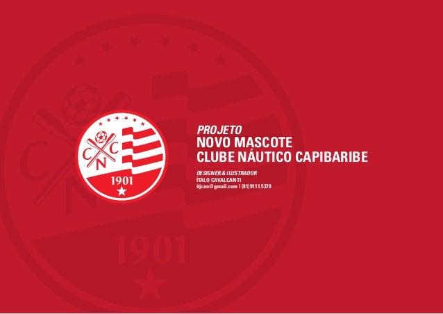 PROJETONOVO MASCOTECLUBE NÁUTICO CAPIBARIBEDESIGNER & ILUSTRADORÍTALO CAVALCANTIitjcan@gmail.com | (81)9111.5370