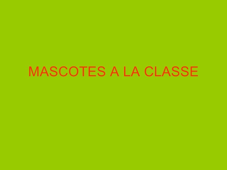 MASCOTES A LA CLASSE