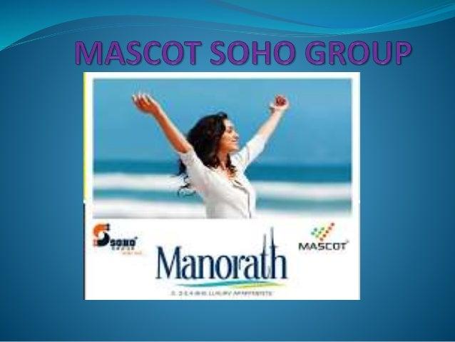 Company Profile Joint Venture of Mascot & Soho Group 1. SOHO LIMITED 2. SOHO INFRASTRUCTURE (P) LIMITED 3. MASCOT REALTECH...