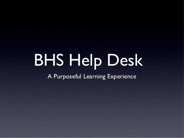 BHS Help Desk A Purposeful Learning Experience