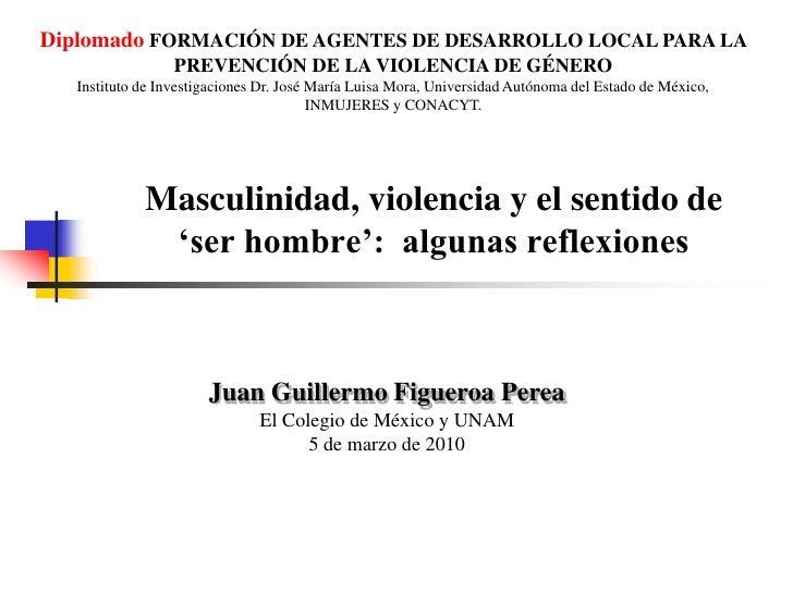 Diplomado FORMACIÓN DE AGENTES DE DESARROLLO LOCAL PARA LA PREVENCIÓN DE LA VIOLENCIA DE GÉNERO<br />Instituto de Investig...