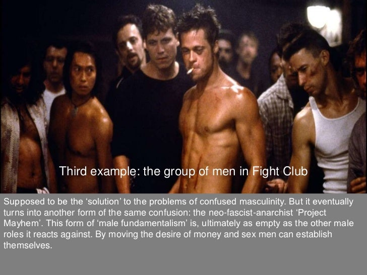 masculinity in fight club essay One night my friend and i were watching martin scorsese's wolf of wall street  naturally we both were pretty enthralled with the film the film.