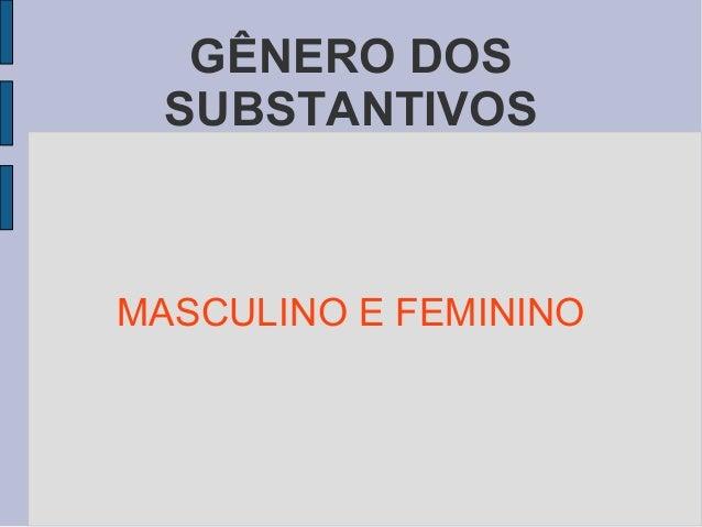 GÊNERO DOS SUBSTANTIVOS MASCULINO E FEMININO