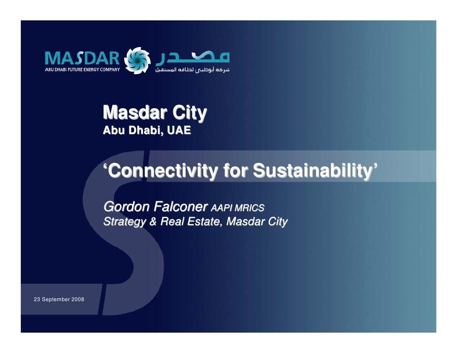 Masdar City                     Abu Dhabi, UAE                       'Connectivity for Sustainability'                    ...