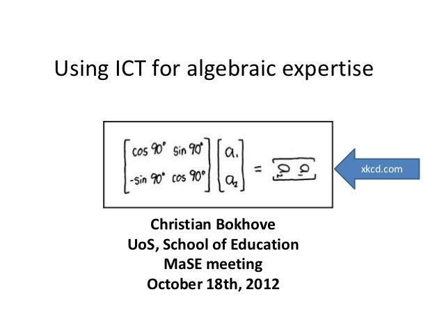 Using ICT for algebraic expertise                                  xkcd.com         Christian Bokhove       UoS, School of...
