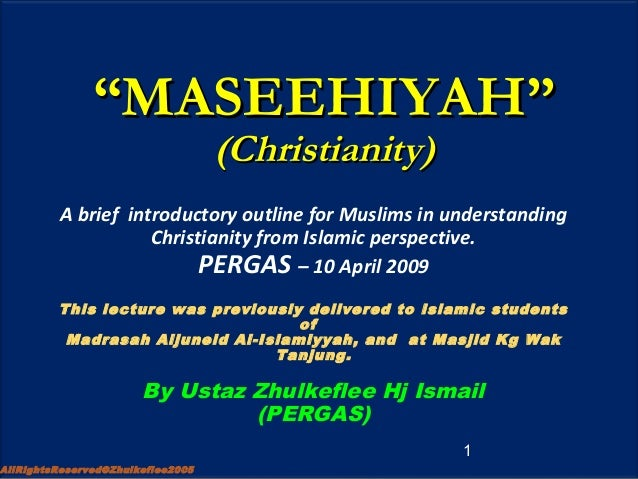 """""MASEEHIYAH""MASEEHIYAH"" (Christianity)(Christianity) A brief introductory outline for Muslims in understanding Christiani..."