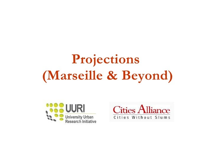 Projections  (Marseille & Beyond)