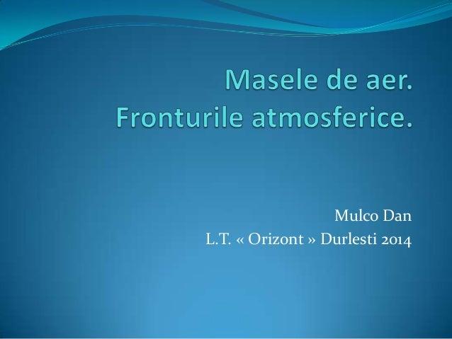 Mulco Dan L.T. « Orizont » Durlesti 2014