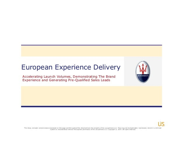 European Experience Delivery Accelerating Launch Volumes, Demonstrating The Brand Experience and Generating Pre-Qualified ...