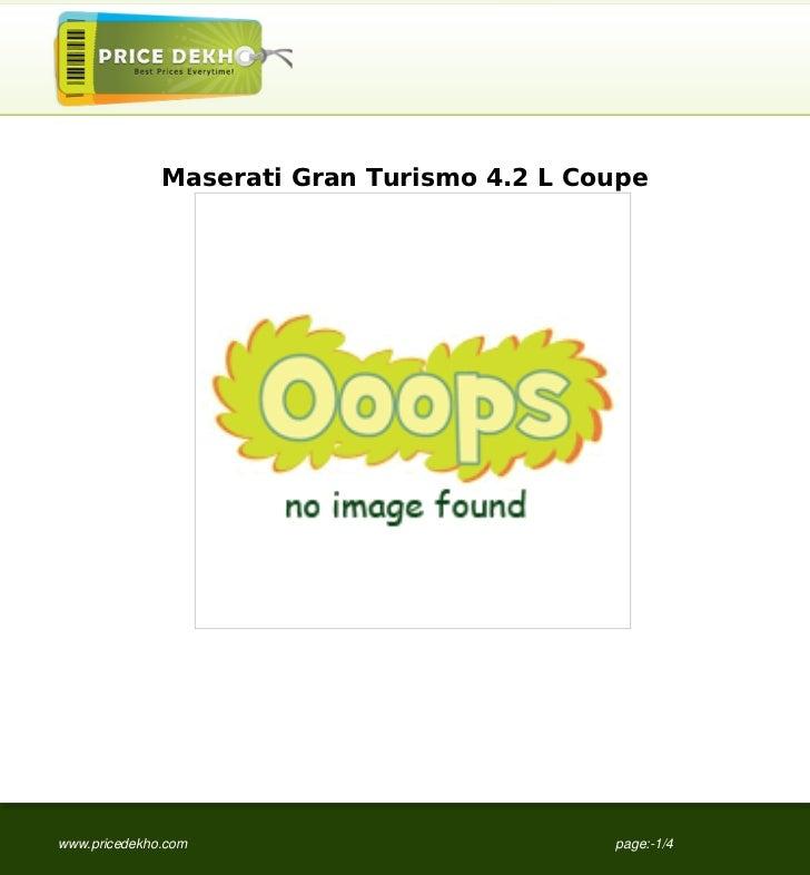 Maserati Gran Turismo 4.2 L Coupewww.pricedekho.com                          page:-1/4