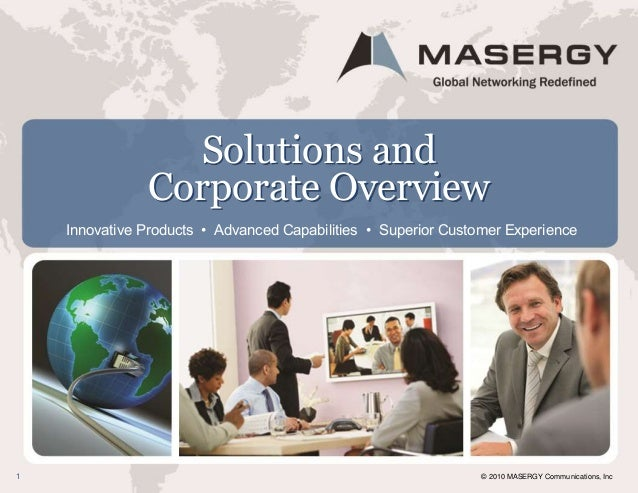 © 2010 MASERGY Communications, Inc1 Solutions and Corporate Overview Innovative Products • Advanced Capabilities • Superio...