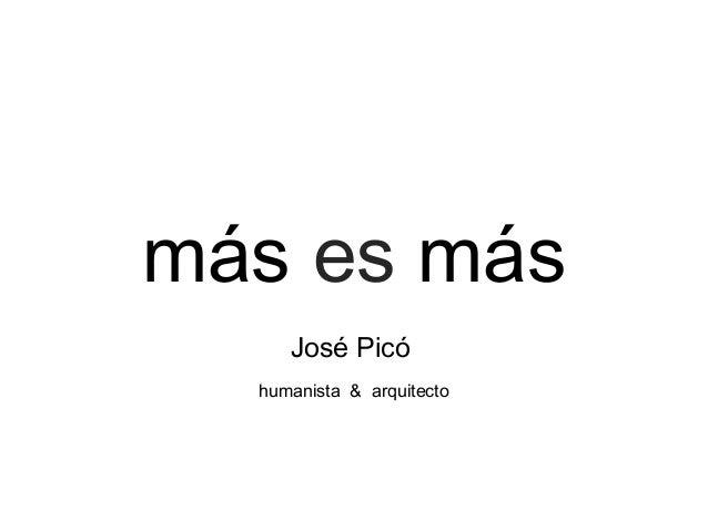 más es más José Picó humanista & arquitecto