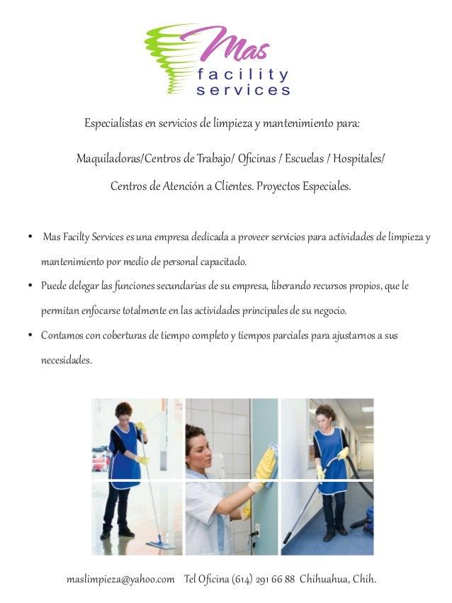 maslimpieza@yahoo.com Tel Oficina (614) 291 66 88 Chihuahua, Chih. Especialistas en servicios de limpieza y mantenimiento p...