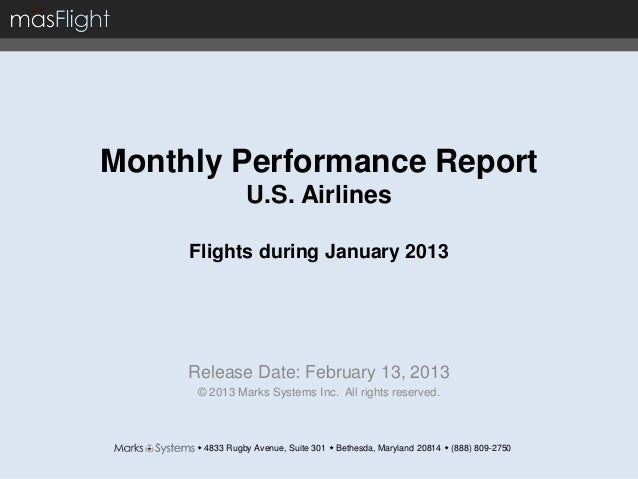 Monthly Performance Report                 U.S. Airlines     Flights during January 2013     Release Date: February 13, 20...