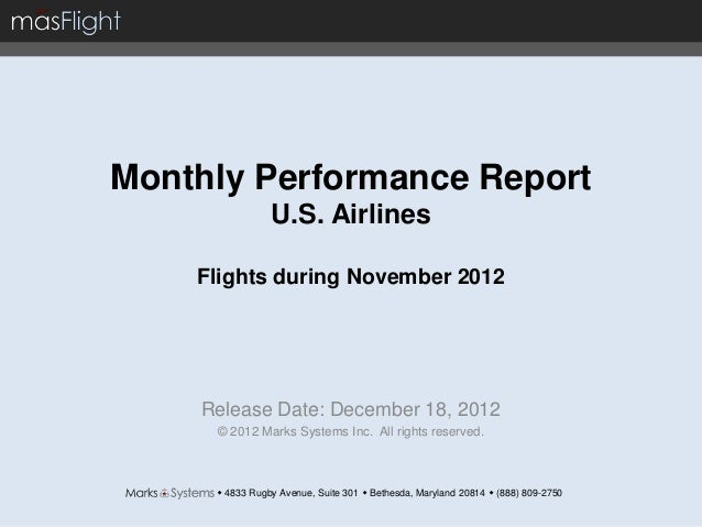 Monthly Performance Report                U.S. Airlines    Flights during November 2012    Release Date: December 18, 2012...