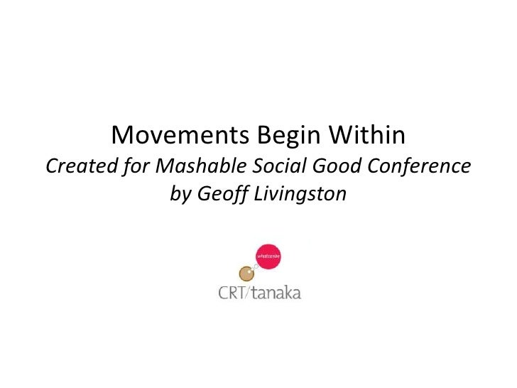 Movements Begin WithinCreated for Mashable Social Good Conference by Geoff Livingston<br />