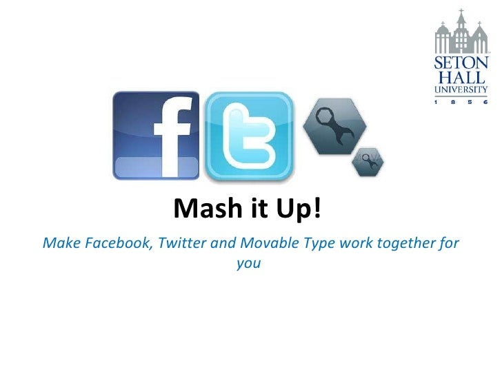 Mash it Up!  Make Facebook, Twitter and Movable Type work together for you