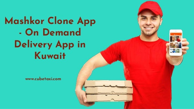 Mashkor Clone App - On Demand Delivery App in Kuwait www.cubetaxi.com