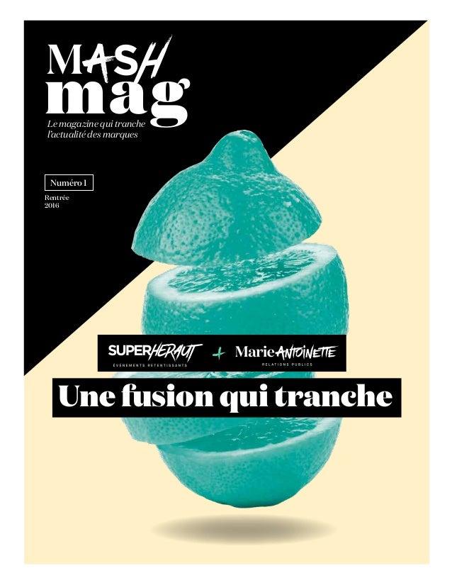 magLe magazine qui tranche l'actualité des marques Une fusion qui tranche Numéro 1 Rentrée 2016