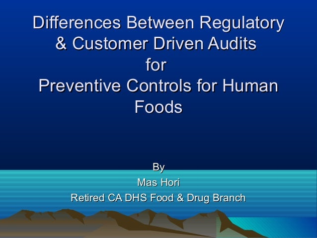 Differences Between RegulatoryDifferences Between Regulatory & Customer Driven Audits& Customer Driven Audits forfor Preve...
