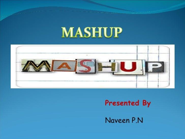 Presented By  Naveen P.N