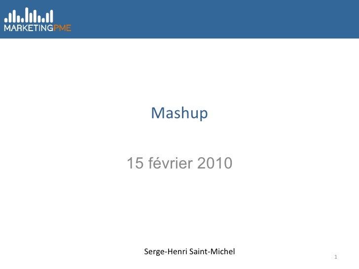 Mashup 15 février 2010 Serge-Henri Saint-Michel