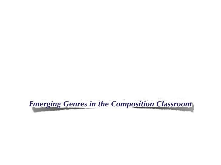 ext  Emerging Genres in the Composition Classroom