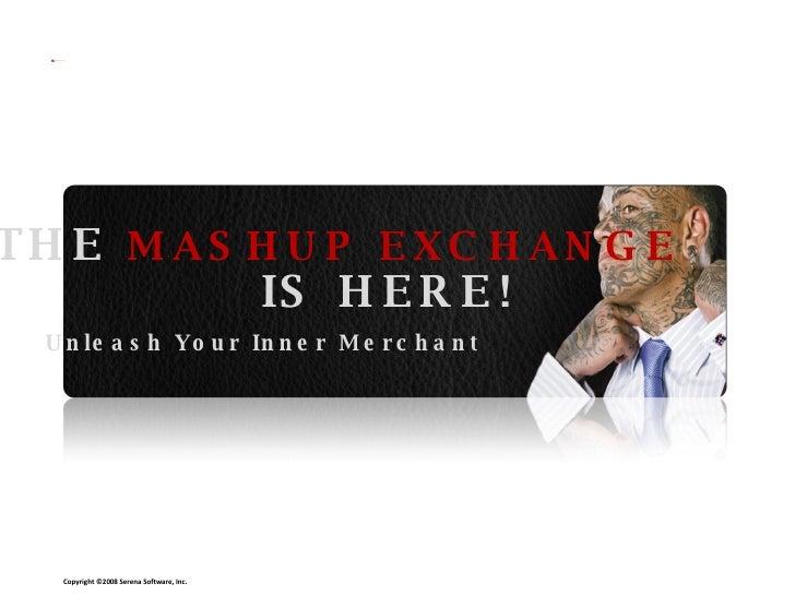 THE   MASHUP EXCHANGE IS HERE! Unleash Your Inner Merchant