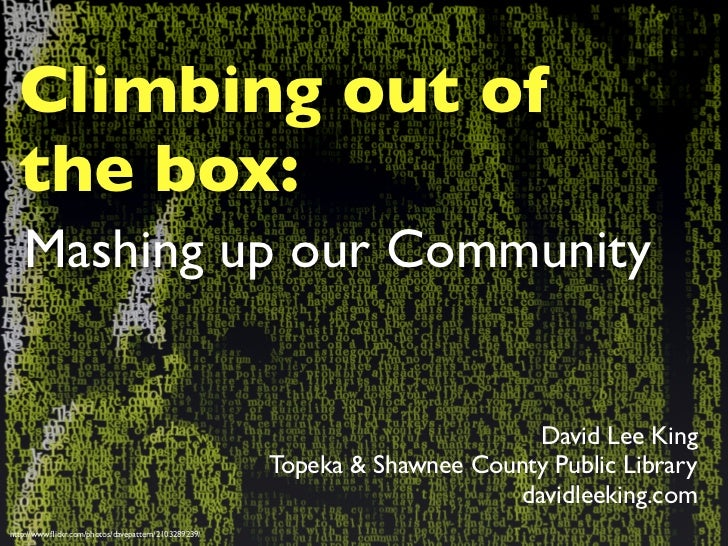 Climbing out of   the box:    Mashing up our Community                                                                    ...