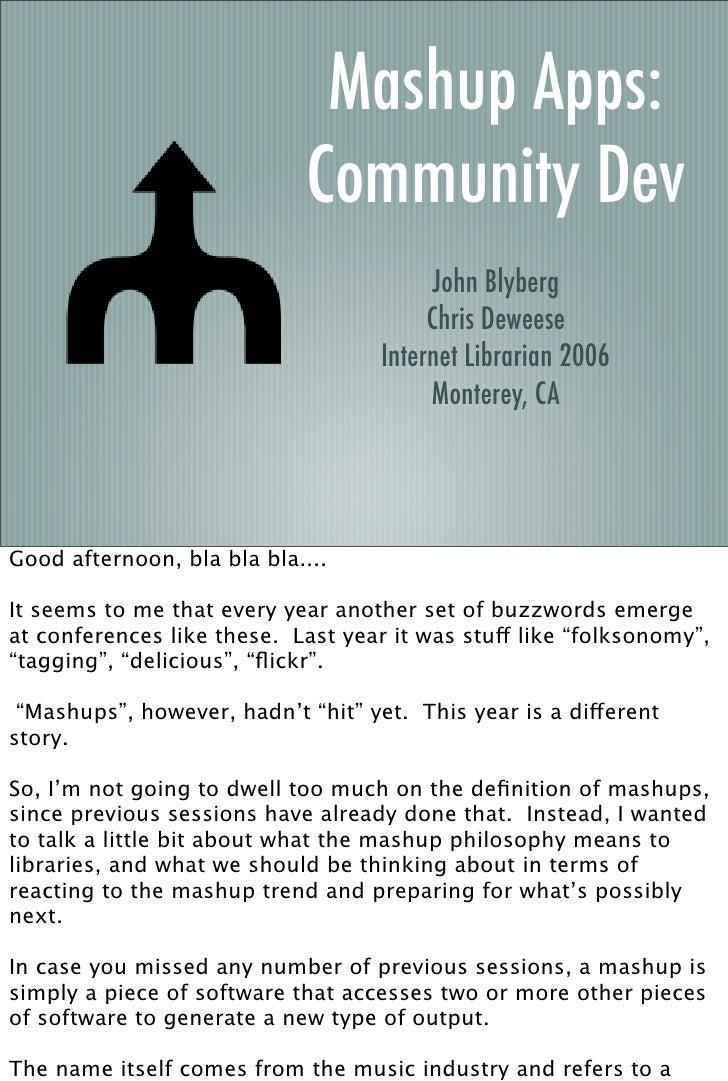 Mashup Apps:                             Community Dev                                          John Blyberg              ...