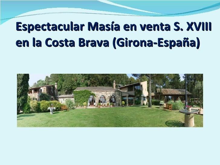 Espectacular Masía en venta S. XVIII en la Costa Brava (Girona-España)