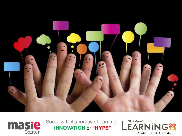 "Social & Collaborative Learning   INNOVATION or ""HYPE"""