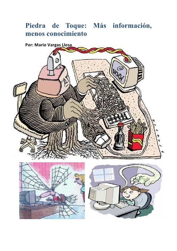 Piedra de Toque: Más información,menos conocimientoPor: Mario Vargas Llosa