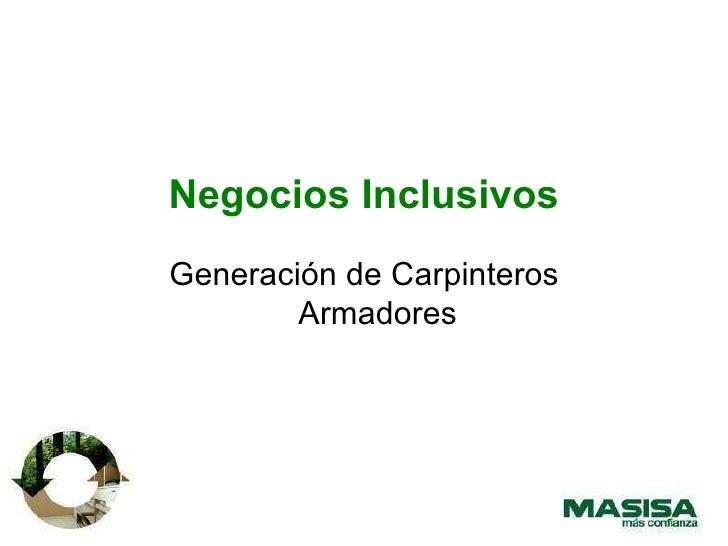 Negocios Inclusivos Generación de Carpinteros Armadores