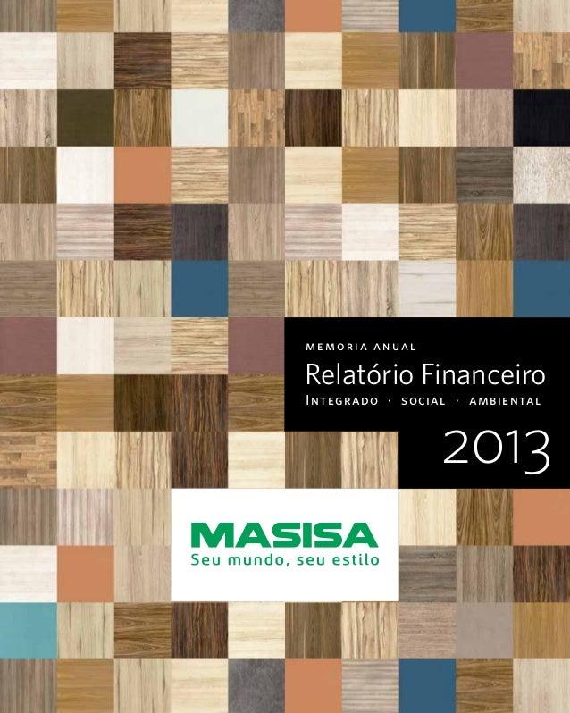 memoria anual Integrado · social · ambiental Relatório Financeiro 2013