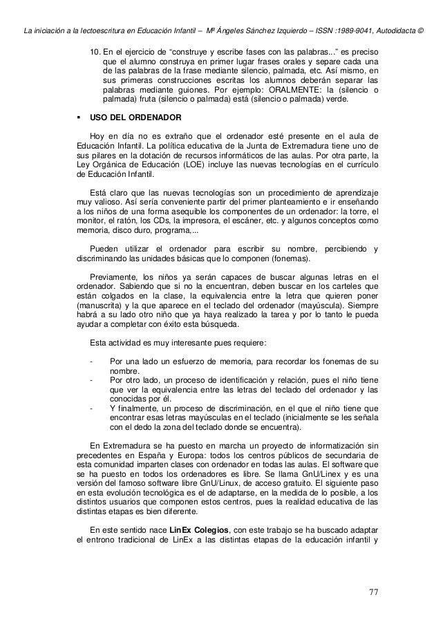 La iniciación a la lectoescritura en Educación Infantil – Mª Ángeles Sánchez Izquierdo – ISSN :1989-9041, Autodidacta © 77...