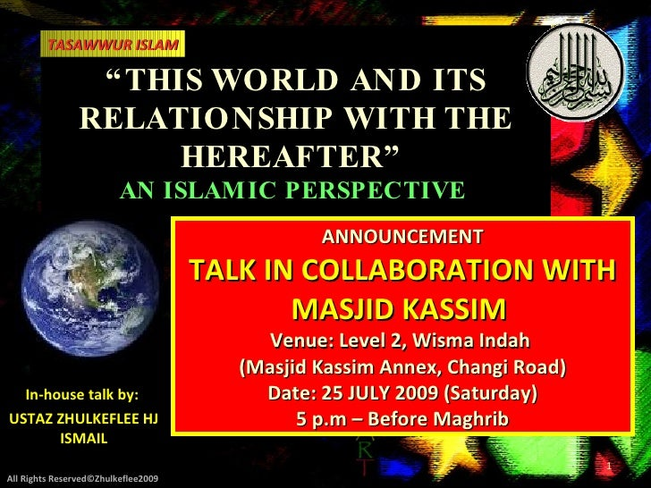 """TASAWWUR ISLAM                   """" THIS WORLD AND ITS                 RELATIONSHIP WITH THE                       HEREAFTE..."""