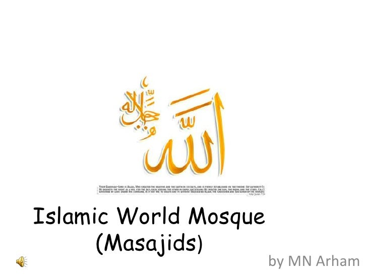 Islamic World Mosque (Masajids) by MN Arham