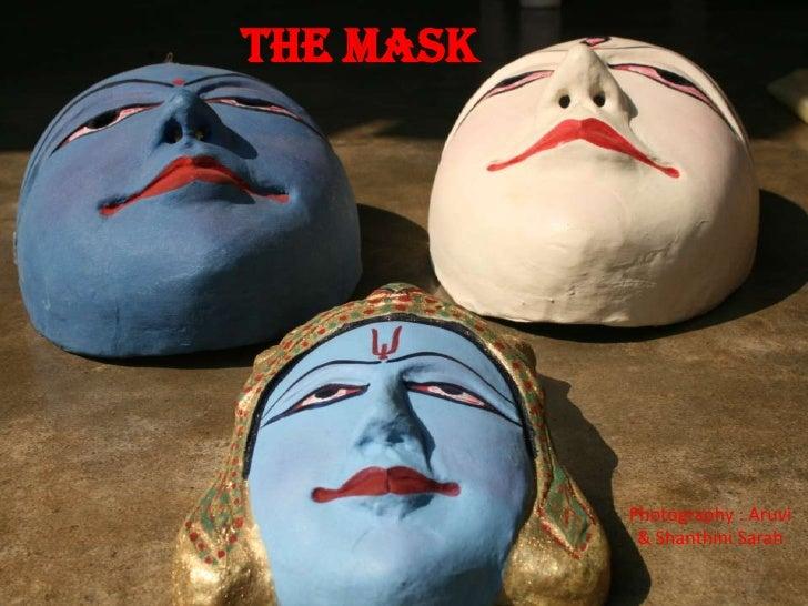 The Mask<br />Photography : Aruvi & Shanthini Sarah<br />
