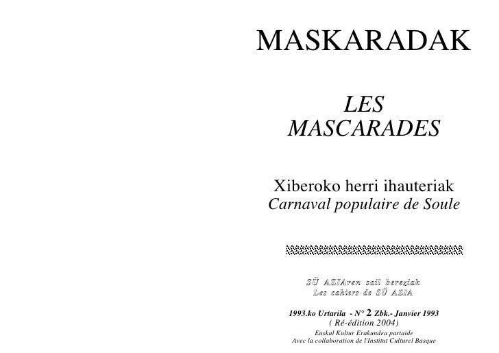 MASKARADAK        LES   MASCARADES  Xiberoko herri ihauteriak Carnaval populaire de Soule            SÜ AZIAren sail berez...