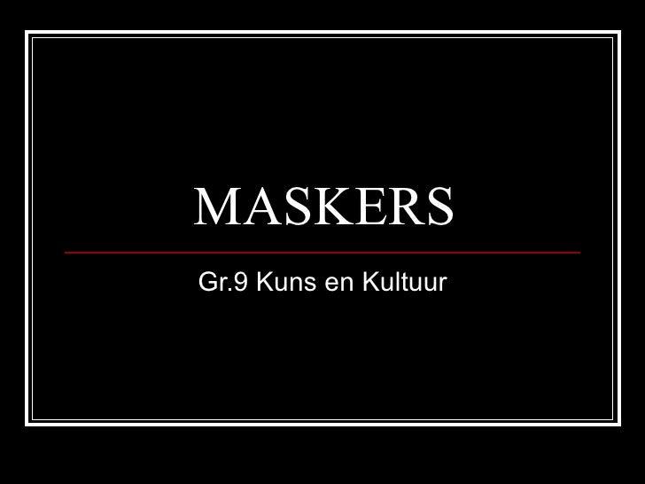 MASKERS Gr.9 Kuns en Kultuur