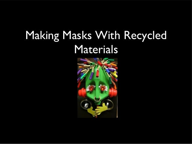 Making Masks With Recycled Materials