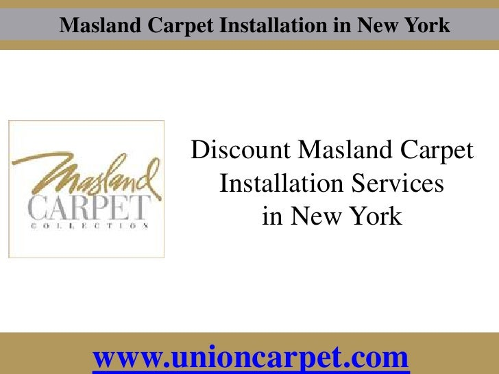 Union Carpet 178-11 Union Turnpike Fresh Meadows, NY, 11366<br />Discount Masland Carpet Installation Services <br />in Ne...